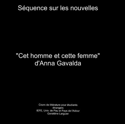 Capsule pour entrer en lecture : accompagner la lecture d'une nouvelle «Cet homme et cette femme» d'A.Gavalda